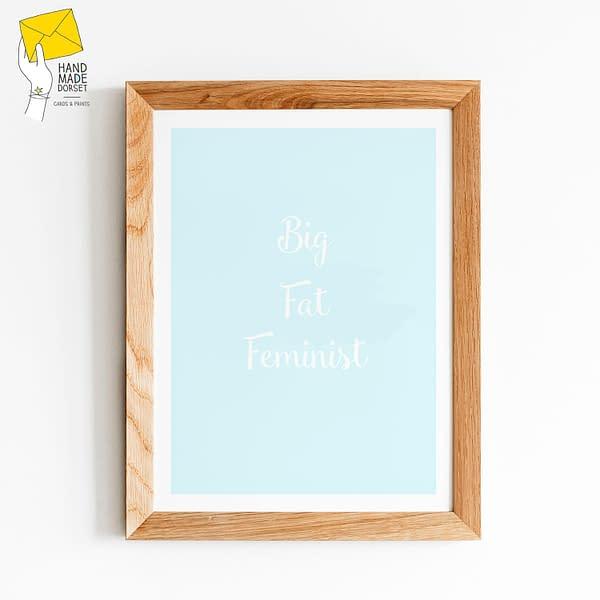 Big Fat Feminist print, feminist print