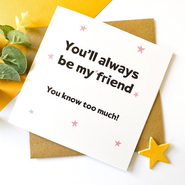 Funny friend card, special friend card
