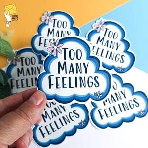 Too many feelings sticker