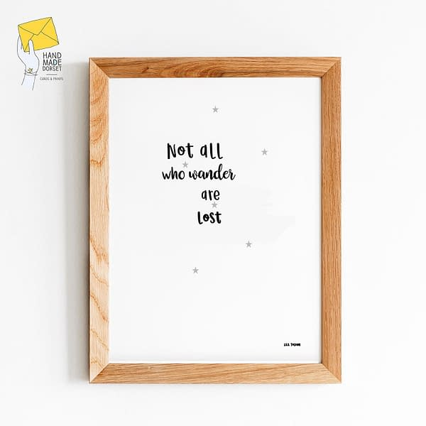 Not all who wander are lost quote print, traveller gift