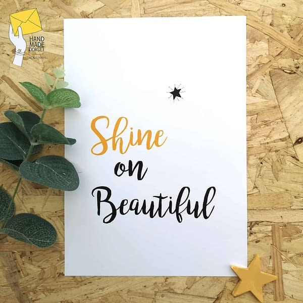 Shine on beautiful print