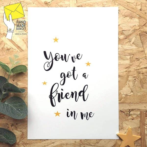You've got a friend in me, friendship gift