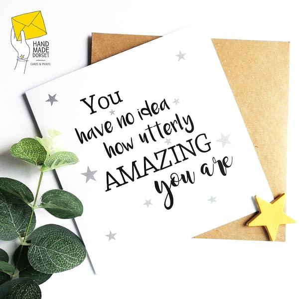 You're amazing card, amazing friend card, congratulations